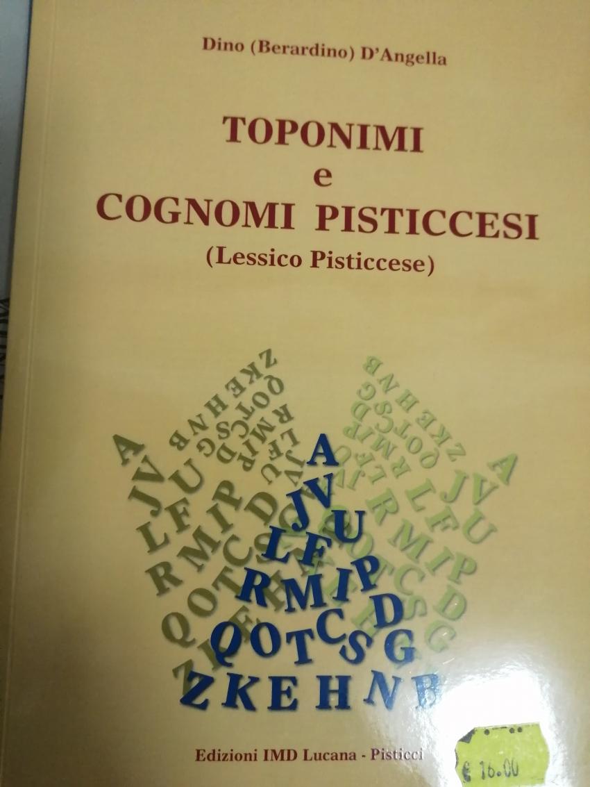 La nostra letteratura. Da Abbruzzese a 'Zumpavaddun', toponimi e cognomi pisticcesi nel nuovo libro di Dino D'Angella