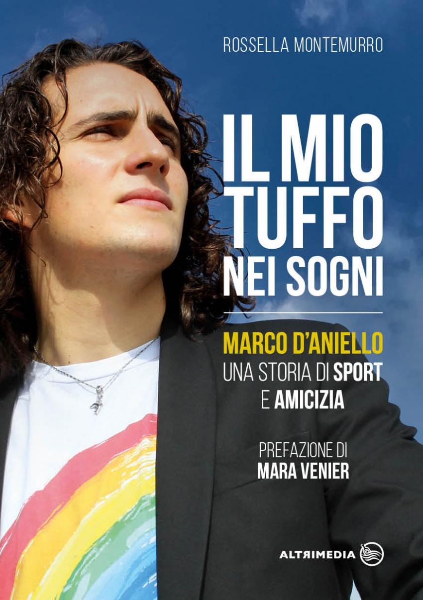 """""""Il mio tuffo nei sogni. Marco D'Aniello, una storia di sport e amicizia"""" di Rossella Montemurro"""